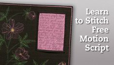 Learning to Stitch Free Motion Script | National Quilters Circle