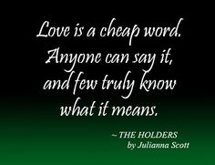 Love is a cheap word. - The Holders Ya Novels, Latin Words, Inspire Me, True Love, Meant To Be, Sayings, Reading, Quotes, Books