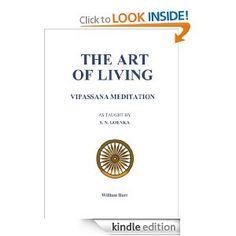 The Art of Living: Vipassana Meditation as Taught by S.N. Goenka by William Hart (via Amazon.com)