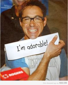 Robert Downey Junior--why, yes. Yes, you are.