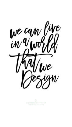 We can live in a world that we design.  The Greatest Showman Quotes and Lyrics  - Hugh Jackman, PT Barnum -Zac Efron, Zendaya, Keala Settle  Divine Designs Co - Printable BUNDLE