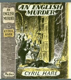 a hot cup of pleasure: Forgotten Book: An English Murder by Cyril Hare. A cozy Country House mystery - perfect for a chilly night's reading.