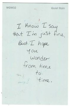i know i say that im just fine but i hope you wonder from time to time, words, quotes