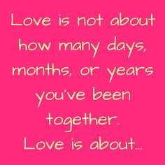 Love is not about how many days, months, or years you've been together. Love is about… #‎QuotesYouLove‬ ‪#‎QuoteOfTheDay‬ ‪#‎FeelingLoved‬ ‪#‎Love‬ ‪#‎QuotesOnFeelingLoved‬ ‪#‎QuotesOnLove‬ ‪#‎FeelingLovedQuotes‬ ‪#‎LoveQuotes‬  Visit our website  for text status wallpapers  www.quotesulove.com