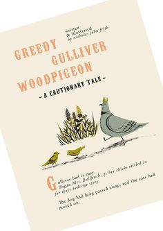 "ANORAK magazine - NICHOLAS JOHN FRITH. ""Greedy Gulliver Woodpigeon - A Cautionary Tale"""