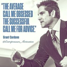 The average call me obsessed. The successful call me for advice.