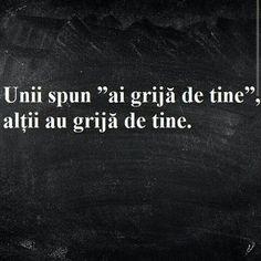 "Unii spun "" ai grija de tine "" altii au grija de tine Deep Words, True Words, Words Quotes, Life Quotes, Sayings, Wallpaper Quotes, Motto, Self, Inspirational Quotes"