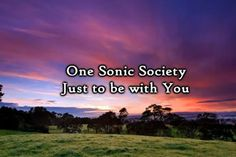One Sonic Society: Just to Be With You