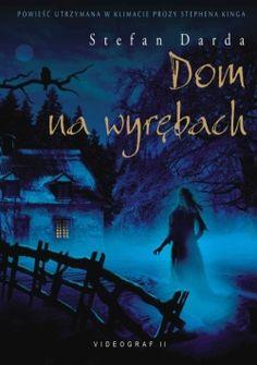 """Stefan Darda """"Dom na wyrębach"""". Wspaniała horror story, chciałoby się, żeby trwała i trwała... (dziwnie brzmi w przypadku horroru, ale jak przeczytacie, to zrozumiecie;)"""