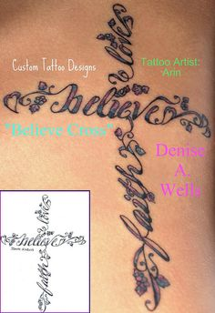"""""""Believe Cross"""" Tattoo Design by Denise A. Wells by ♥Denise A. Wells♥, via Flickr"""