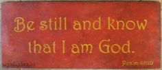 Be still and know that I am God, Psa bible, scripture verse Word Of Faith, Walk By Faith, Word Of God, Scripture Signs, Scripture Quotes, Scriptures, Favorite Bible Verses, Favorite Quotes, Great Words