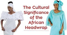 The Cultural Significance of the African Headwrap The headwrap originated in sub-Saharan Africa, and was often used to convey modesty, spirituality and prosperity. Even men in Africa wear head wraps to symbolize wealth and social status. Head wrapping is literally a way that African's for centuries have been able to non-verbally communicate their place in life. The headwrap of a woman walking down the street will tell you if she's a widow, a grandmother, or if she's a married young woman.