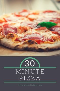 How to make a 30 Minute Pizza totally from scratch that your family will love.