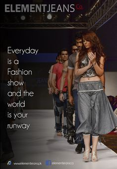 Everyday is a Fashion Show and the World is your Runway www.elementjeans.pk #elementjeans #style_statement #Christmas #newyear