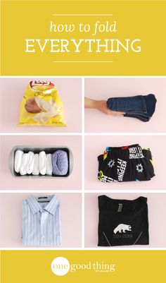 Learning how to fold things properly is the key to maximizing your storage space. Check out our 10 tutorials on how to fold almost everything.