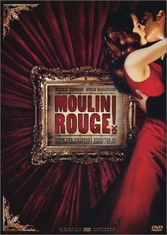 Moulin Rouge, my most favourite movie of all time! ~ the greatest thing you will ever learn is just to love and be loved in return <3