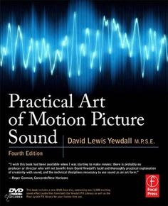 """Read """"Practical Art of Motion Picture Sound"""" by David Lewis Yewdall available from Rakuten Kobo. Practical Art of Motion Picture Sound, edition relies on the professional experience of the author and other top sou. Online Library, Library Books, New Books, Good Books, Books To Read, Books Online, Multimedia Technology, Sound Free"""