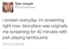 Twenty One Pilots Tyler Joseph Josh Dun Blurryface I would listen to that tbh tylerjosephsays