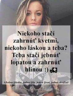 "par ludi by tak trebalo zahrnut takou ""laskou"". Secret Love, Powerful Words, Sad Quotes, Holidays And Events, Motto, Picture Quotes, Real Life, Haha, Humor"