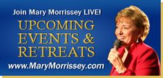 Mary Morrissey's Upcoming Events and Retreats