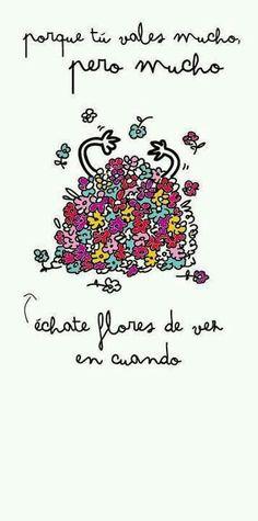 Echarse flores de vez en cuando es genial #amorpropio