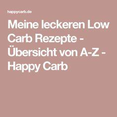 Meine leckeren Low Carb Rezepte - Übersicht von A-Z - Happy Carb