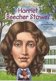 Who Was Harriet Beecher Stowe?   Nonfiction Monday