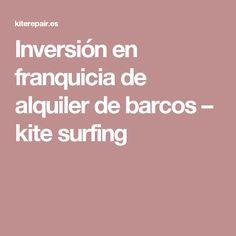 Inversión en franquicia de alquiler de barcos – kite surfing