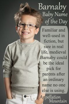 Love the idea of a rare but familiar name for a boy? Barnaby echoes the same sounds of favorites like Jeremy and Zachary, but is almost unheard of in 2016.
