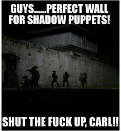 Shut the fuck up Carl Navy Memes, Navy Humor, Carl Meme, Military Jokes, Funny Jokes, Hilarious, Funny Shit, To Infinity And Beyond, Adult Humor