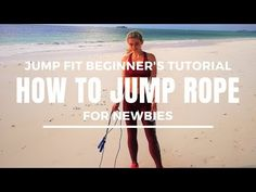JUMP FIT BEGINNER'S TUTORIAL HOW TO JUMP ROPE FOR NEWBIES - YouTube