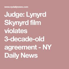 Judge: Lynyrd Skynyrd film violates 3-decade-old agreement - NY Daily News