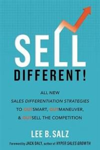Sell Different! - Lee B. Salz - övrigt (9781400222506)   Adlibris Bokhandel Jack Daly, Book Club Books, New Books, Books To Read, Differentiation Strategies, Salesforce Developer, Competition, Self Realization, Business Journal
