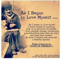 Today I know it is 'love of oneself' . Charlie Chaplin, on his birthday about self-love Great Quotes, Quotes To Live By, Inspirational Quotes, Smart Quotes, Motivational Thoughts, Awesome Quotes, Stage Yoga, Yoga Lyon, Quotes About Life