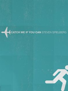 Catch Me If You Can Poster: Complementary tones, light grunginess, minimalist design reflects complex idea (movie plot)