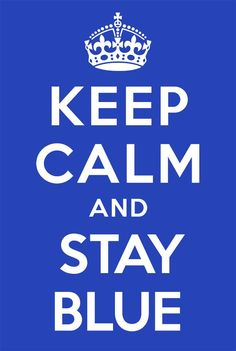 Keep Calm and Stay Blue! The Blue Man group! Blue Man Group, Go Big Blue, Blue And White, Yellow Black, Le Grand Bleu, Azul Indigo, Blue Quotes, Keep Calm Quotes, Bleu Turquoise