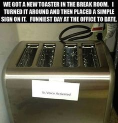 Voice Activated Toaster!! Makes me want to carry a  toaster around to different office break rooms and just sit back and watch! hahahaha