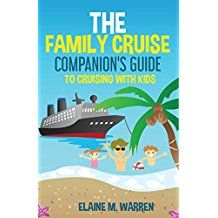 Free Kindle Book -  The Family Cruise Companion's Guide to Cruising with Kids