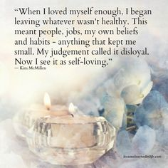 Lessons Learned in Life   When I loved myself enough.