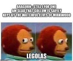 LOTR Aragorn Legolas Tolkien monkey puppet meme - Monkeys Funny - LOTR Aragorn Legolas Tolkien monkey puppet meme The post LOTR Aragorn Legolas Tolkien monkey puppet meme appeared first on Gag Dad. Hobbit Funny, O Hobbit, Bilbo Baggins, Thorin Oakenshield, Thranduil, Monkey Puppet, Earth Memes, Narnia, Gandalf