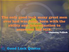 Good luck is kind and generous to diligence, knowledge and wisdom & idleness, ignorance and stupidity will invite bad luck. Sport Quotes, Girl Quotes, Good Luck Quotes, Kind And Generous, Everything Happens For A Reason, Knowledge And Wisdom, Make Good Choices, Family Planning, Sport Motivation