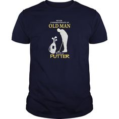 Golfer - An old man with a putter   #golf #tshirt #sports #tshirt #tee #2017 #sunfrog #coupon