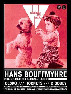 le flyer sympa qui fait rire :) Classic As Fuck #5 w/ Hans Bouffmyhre Vendredi 12 octobre @ Le Batofar