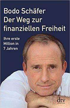 Der Weg zur finanziellen Freiheit: Die erste Million: Amazon.de: Bodo Schäfer: Bücher