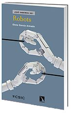 Robots. Sign.: T 681.51 GARC http://encore.fama.us.es/iii/encore/record/C__Rb2658513?lang=spi