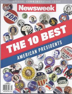NEWSWEEK MAGAZINE The 10 best American presidents