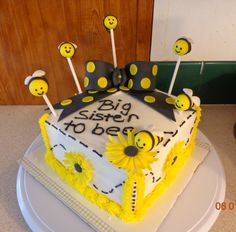 """Big Sister to bee"" cake :) baby shower cake, big sister, honey bee"