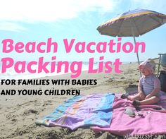 Beach Vacation Packing List for Babies and Young Children - wildtalesof.com