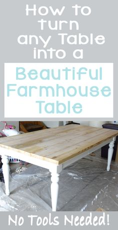 How to Turn any Table into a Farmhouse Table