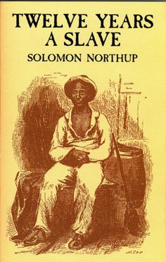 Narrative of Solomon Northup, a citizen of New-York, kidnapped in Washington city in 1841, and rescued in 1853, from a cotton plantation near the Red River in Louisiana